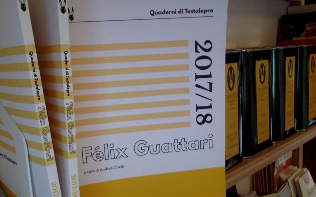 Quaderni di Testalepre 2018 su Félix Guattari